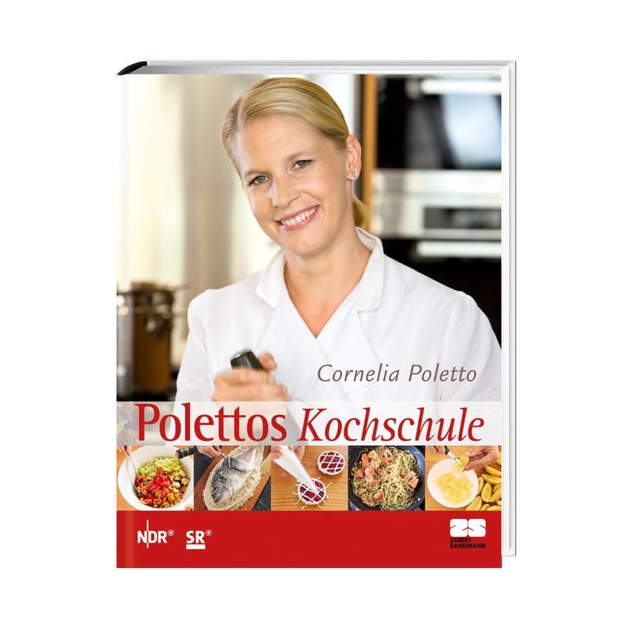 Kochschule buch  Buch Cornelia Poletto Polettos Kochschule - Zabert Sandmann